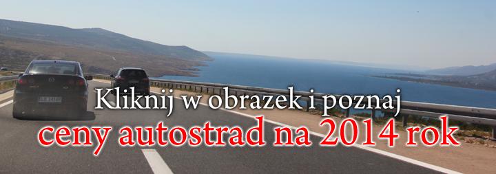 Kliknij i sprawdź ceny chorwackich autostrad w 2014 roku
