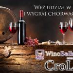 """Konkurs! Dokończ zdanie """"Pijąc chorwackie wino zamykam oczy i widzę…"""" i wygraj chorwackie wino"""