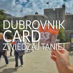 Dubrovnik Card – zwiedzaj Dubrownik ponad połowę taniej
