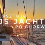Ile kosztuje rejs jachtem po Chorwacji?
