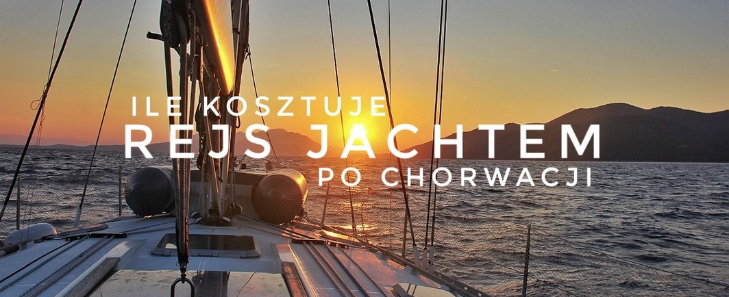 Ile kosztuje rejs jachtem po Chorwacji