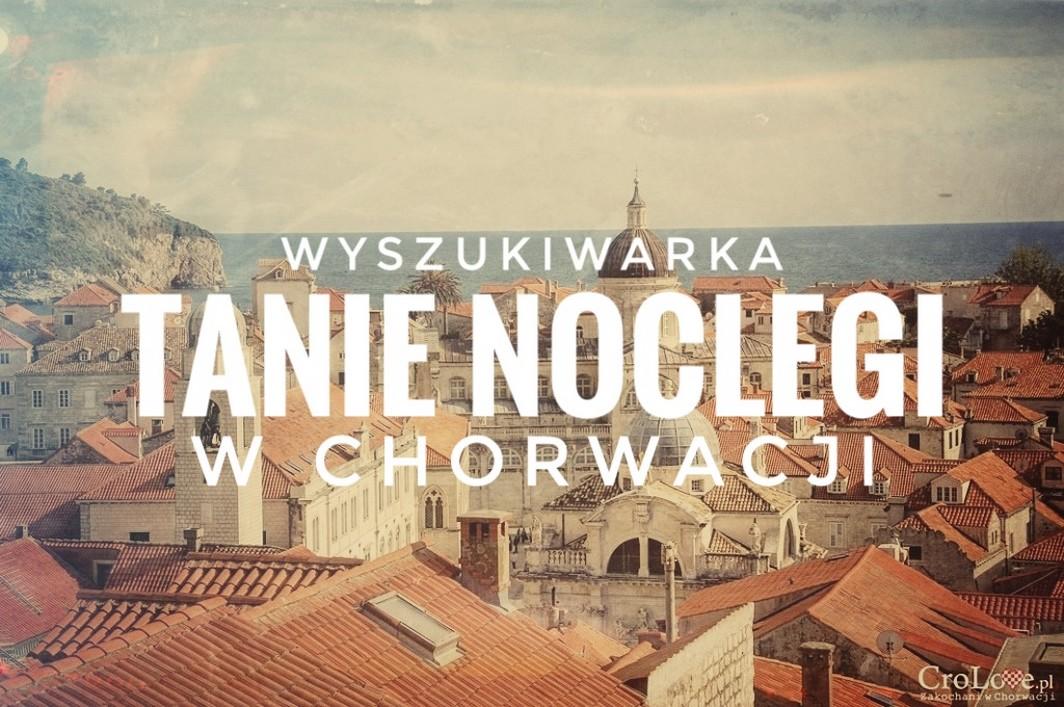 Tanie noclegi w Chorwacji